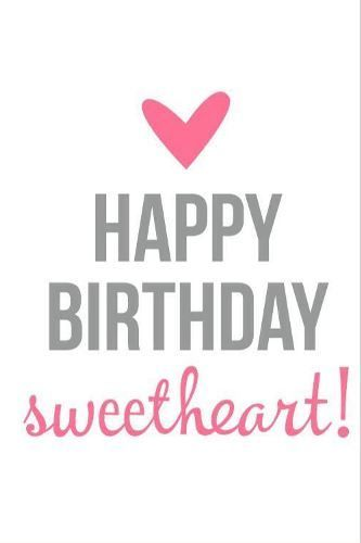 Birthday Quotes Happy Birthday Sweetheart Love Of My Life