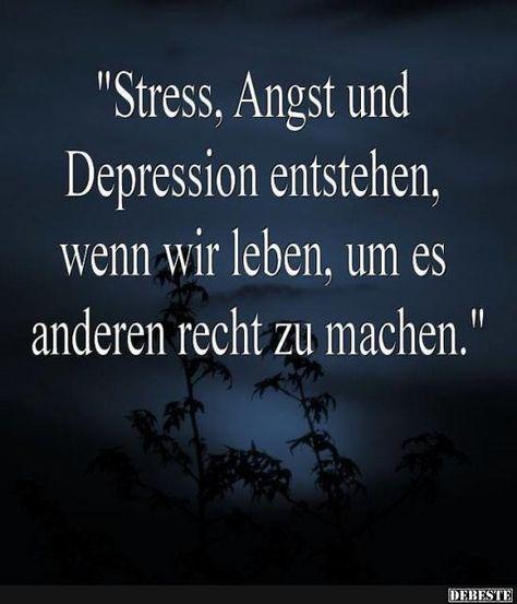 Stress, Angst und Depression entstehen, wenn wir leben, um es anderen recht zu machen. Sprüche / Zitate / Glück / Zufriedenheit / Freude