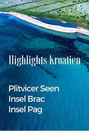 Tipps Fur Kroatien I Insel Brac Plitvicer Seen Und Mehr