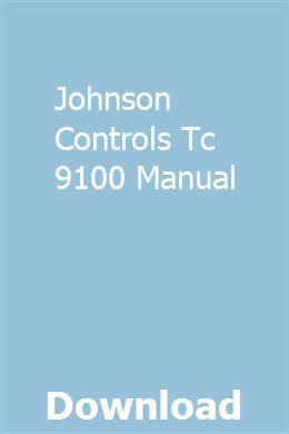 Johnson Controls Tc 9100 Manual Owners Manuals Repair Manuals Study Guide