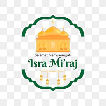 Gambar Perayaan Islam Dengan Teks Selamat Memperingati Isra Miraj Isra Miraj Isra Mi Raj Png Dan Vektor Dengan Latar Belakang Transparan Untuk Unduh Gratis In 2021 Islamic Celebrations Happy Eid Al Adha