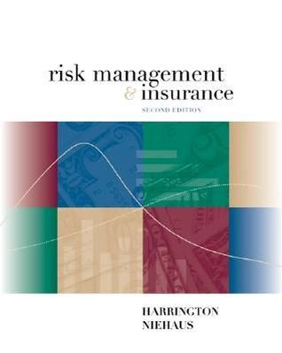 Pdf Download Risk Management And Insurance By Scott E Harrington