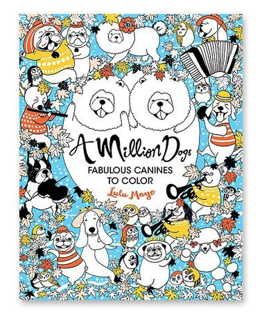 Love This A Million Dogs Coloring Book On Zulily Zulilyfinds 7 47 In 2020 Dog Coloring Book Coloring Books Best Secret Santa Gifts