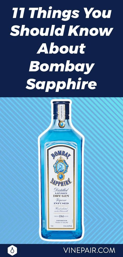11 Things You Should Know About Bombay Sapphire Gin Bombay Sapphire Gin Bombay Sapphire Gin