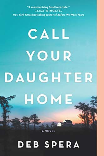Call Your Daughter Home A Novel Kindle Edition By Deb Spera Literature Fiction Kindle Ebooks Amazon Com In 2020 Novels Books To Read Historical Fiction
