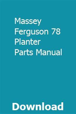 Massey Ferguson 78 Planter Parts Manual Massey Ferguson Massey Ferguson Tractors Manual