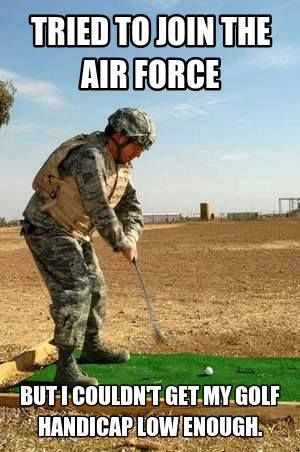 4768b786cb76fe4cd51459f702e7cc52 military humour funny military outofregs archives tried to join the air force military,Usaf Maintenance Memes
