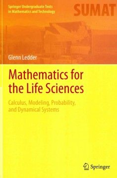 Mathematics for the life sciences : calculus, modeling, probability, and dynamical systems - This book provides present and future biologists with the mathematical concepts and tools needed to understand and use mathematical models and read advanced mathematical biology books. It features many examples and exercises.
