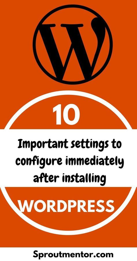 10 Things You Need To Do Immediately After You Install Wordpress | SproutMentor
