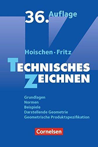 Hoischen Technisches Zeichnen 36 Berarbeitete Und Aktualisierte Auflage Grundlagen Normen Beispiele Darstellend Bucher Technisches Zeichnen Zeichnen