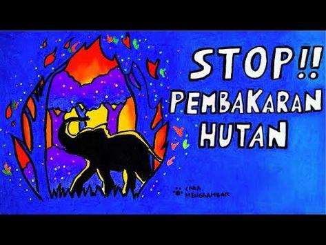 Cara Menggambar Membuat Poster Tema Stop Kebakaran Pembakaran Hutan Yang Mudah Ditiru Ep 241 Youtube Cara Menggambar Poster Gambar