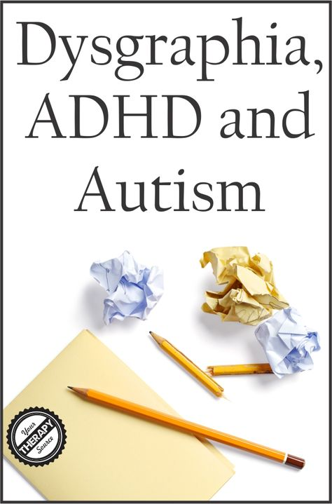 Dysgraphia, ADHD and Autism