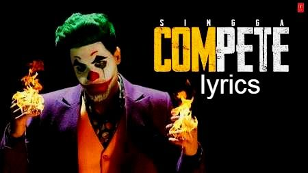 Compete Song Lyrics By Singga Lyrics Song Lyrics Songs