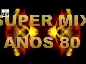 Super Mix Anos 80 Youtube Musica Internacional Romantica