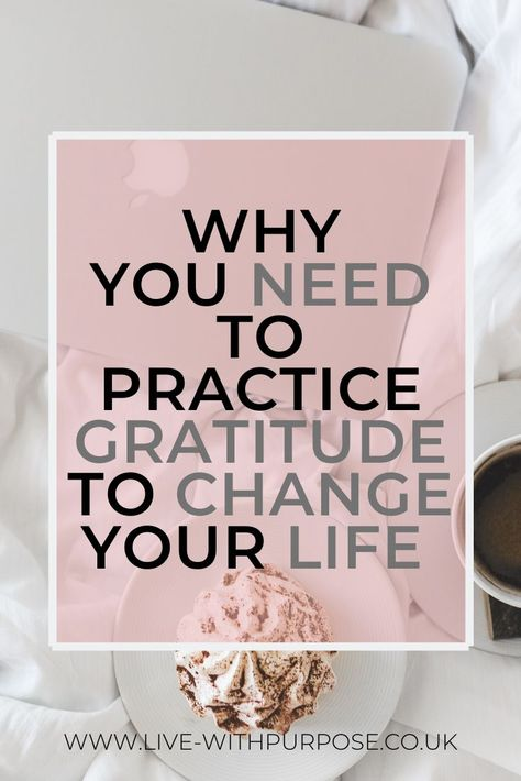 Read why you need to practice #gratitude to #change your #life