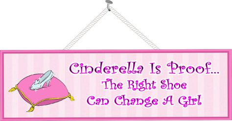 The Right Shoe Can Change a Girl Cinderella Sign in Pink with Glass Slipper on Pillow