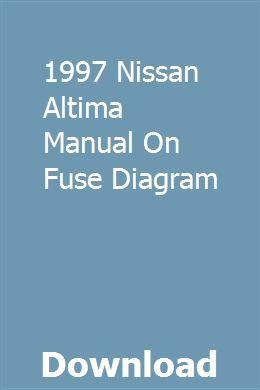 1997 Nissan Altima Manual On Fuse Diagram Manual Car Repair Manuals Transmission Repair