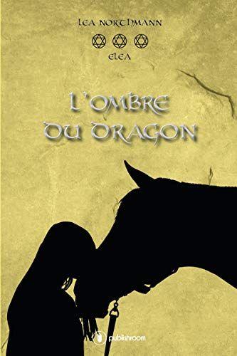 Premiumpdvlivre Fields Telecharger Elea Tome 3 L Ombre Du Dragon In 2020 Tome Dragon Books