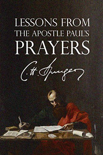 Why study and pray the prayers of the Apostle Paul? One word