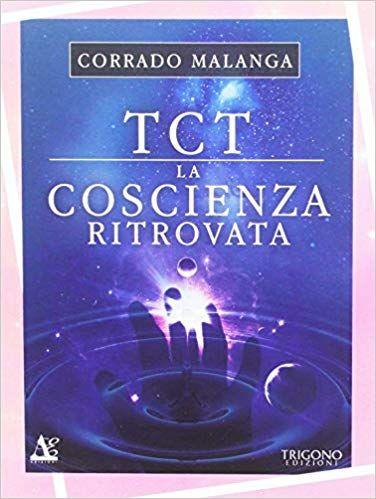 Scaricare Tct La Coscienza Ritrovata Libri Pdf Gratis Coscienza Libri Salute E Benessere