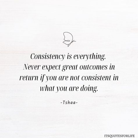 CONSISTENCY MATTERS. #itsquotesforlife🍁 #quotesoftheday #quotesoflife #consistency #life