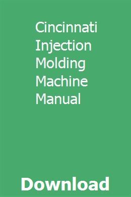 Cincinnati Injection Molding Machine Manual | ricsticdarsfor