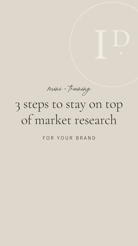 3 steps for staying on top of market research