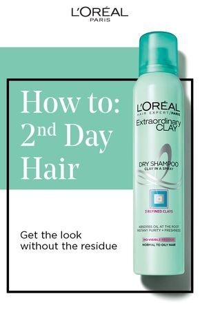 Second Day Hair Don T Care Try Extraordinary Clay Dry Shampoo From L Oreal Paris For The Perfect Residue Free Look Shampoo Dry Shampoo Hairstyles Dry Shampoo