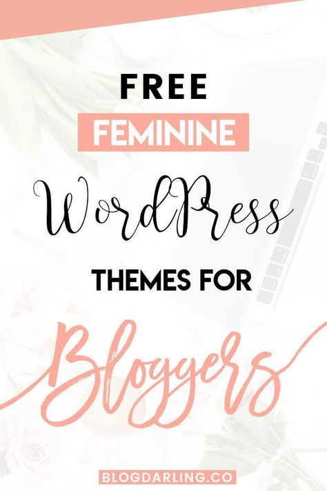 10+ Free Feminine WordPress Themes for Bloggers - Blogging Her Way