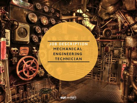 traits of mechanical engineering technologists Technology - mechanical engineering job description