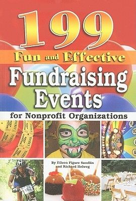199 Fun And Effective Fundraising Events For Nonprofit Organizations  by Justina Walford