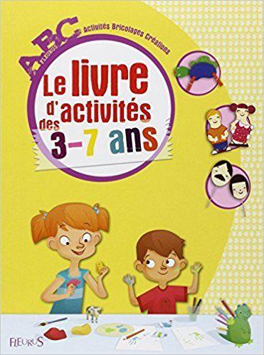 Amazon Fr Abc Le Livre D Activites Des 3 7 Ans