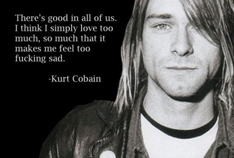 Top quotes by Kurt Cobain-https://s-media-cache-ak0.pinimg.com/474x/47/f6/8c/47f68cf41ed0f5ff8dd5d3bc86f9d014.jpg