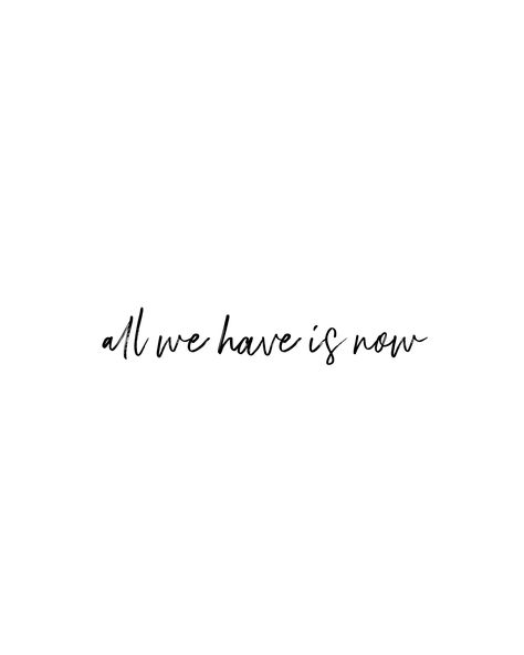 All we have is now | Boho quote | The Hello Bureau