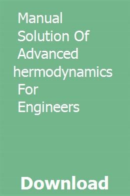 Manual Solution Of Advanced Thermodynamics For Engineers Download Pdf Thermodynamics Solutions Pdf Download