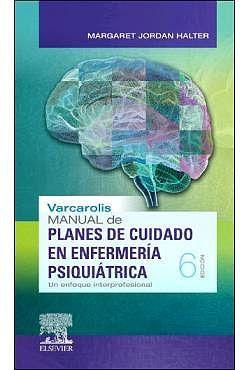 Varcarolis Manual De Planes De Cuidado En Enfermería Psiquiátrica Un Enfoque Interprofesional Enfermería Psiquiátrica Cuidados De Enfermería Enfermeria