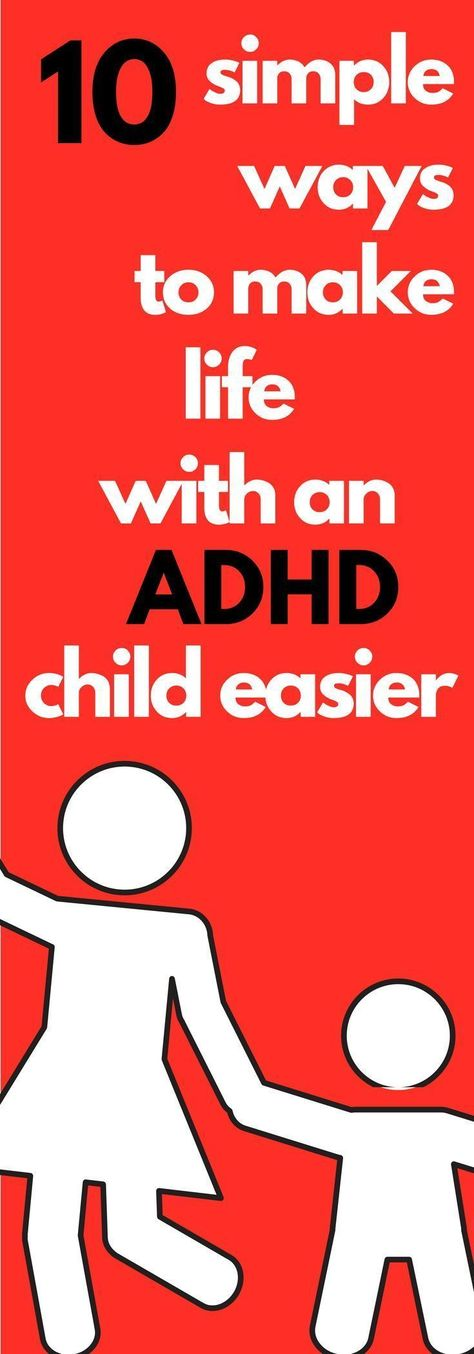 Simple ways to make life with an ADHD Child easier.
