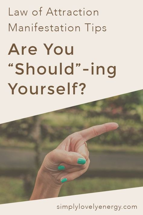 """Are you telling yourself you """"should"""" do something, even if you don't want to? Find out the Law of Attraction perspective on should and what you should (ha!) do instead! #lawofattraction #manifest #loa #spirituality #limitingbeliefs"""