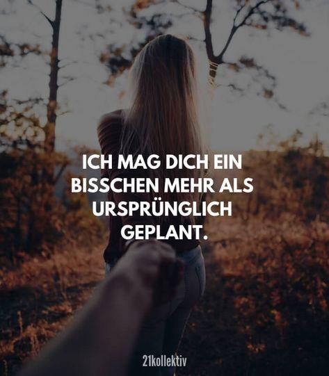 Ich mag dich ein bisschen mehr als ursprünglich geplant. // Finde und teile inspirierende Zitate, #Sprüche und #Lebensweisheiten auf 21kollektiv.de