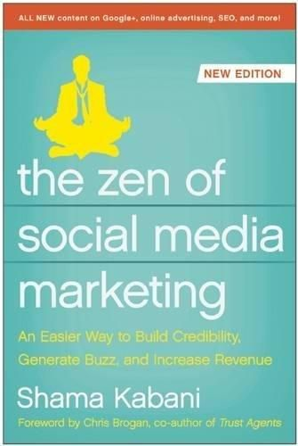The Zen of Social Media Marketing: An Easier Way to Build Credibility, Generate Buzz, and Increase Revenue (None) - Default