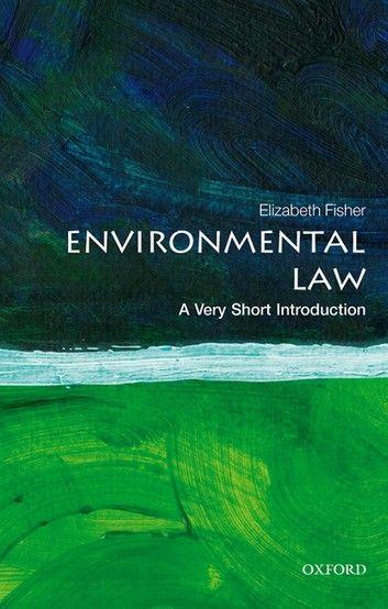 Environmental Law A Very Short Introduction Ebook By Elizabeth Fisher Rakuten Kobo In 2020 Environmental Law Law Books Books To Read Online