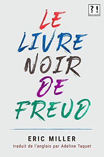 Le Livre Noir De Freud Par Miller Eric Livres Noirs Listes De Lecture Livre