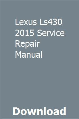 Lexus Ls430 2015 Service Repair Manual Repair Manuals Chilton