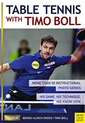 Read Pdf Table Tennis With Timo Boll More Than 50 Instructional Photo Series His Game His Technique His Knowhow Free Onli In 2020 Table Tennis Tennis Techniques Tennis