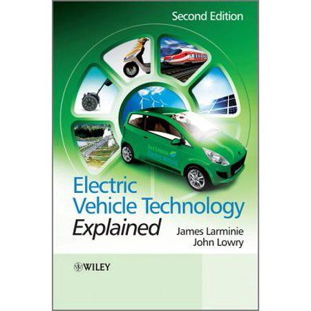 Electric Vehicle Technology Explained Edition 2 Hardcover Walmart Com Electricity Automobile Technology Technology