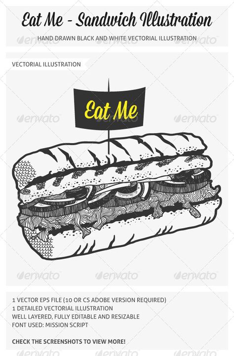 Hand Drawn Sandwich Illustration #GraphicRiver EAT ME SANDWICH ILLUSTRATION FEATURES: 1 Vector EPS file (10 or CS Adobe version required) 1 Hand drawn detailed vectorial illustration Well layered, fully editable and resizable Font used: Mission Script Check the screenshots to view more! See also Illustrated Cafe Menu Set Enjoy more works on freshinkstain Cheers! Created: 27June13 GraphicsFilesIncluded: VectorEPS Layered: Yes MinimumAdobeCSVersion: CS Tags: bla...