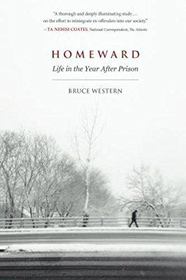 Homeward Life In The Year After Prison Bruce Western
