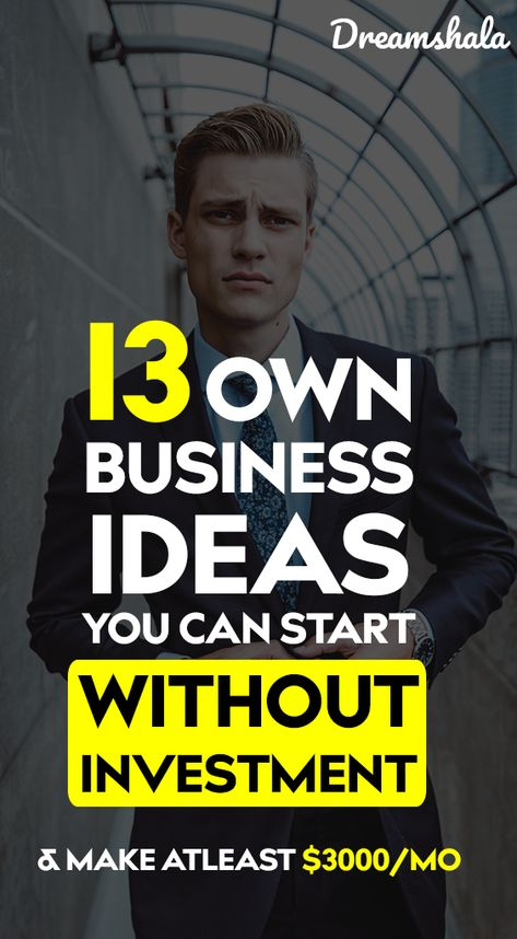 13 own business ideas you can start without investment.