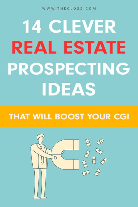 15 Clever Real Estate Prospecting Ideas to Boost Your GCI - The Close