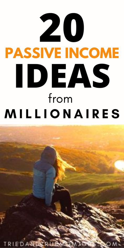 20 Passive Income Ideas from Millionaires in 2020 - That YOU Can Do Too